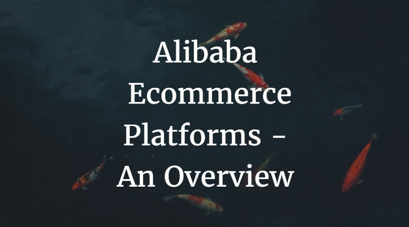 c5a73902ede4d Alibaba Ecommerce Platforms - An Overview
