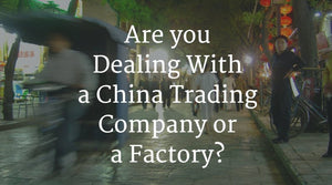 China Trading Company or a Factory