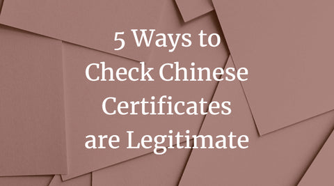 5 Ways to Check Chinese Certificates are Legitimate