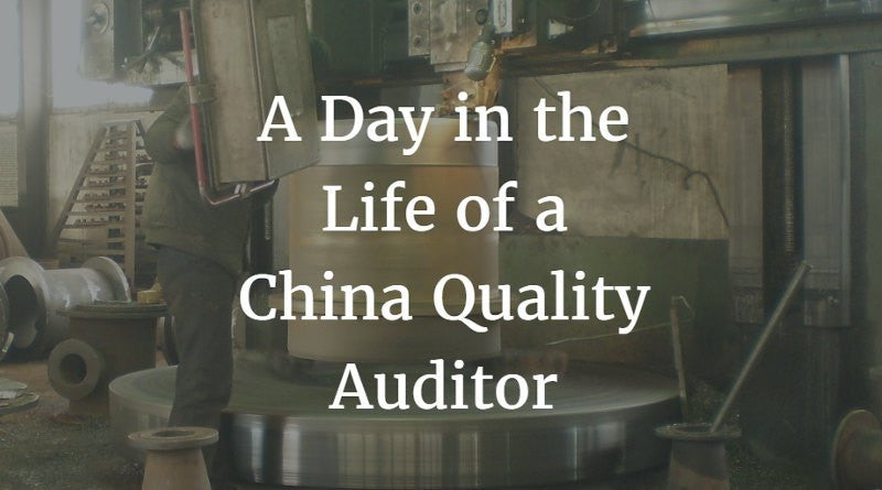 A Day in the Life of a China Quality Auditor | China Checkup