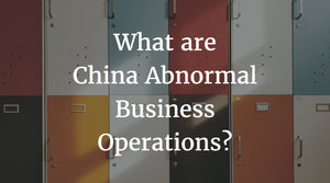China Abnormal Business Operations
