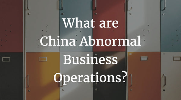 What are China Abnormal Business Operations?