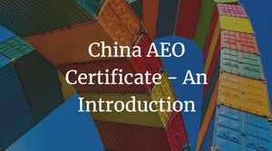 China AEO Certificate - An Introduction