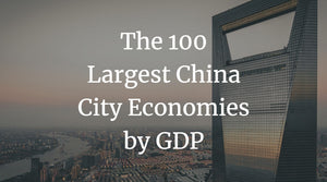 The 100 Largest China City Economies by GDP