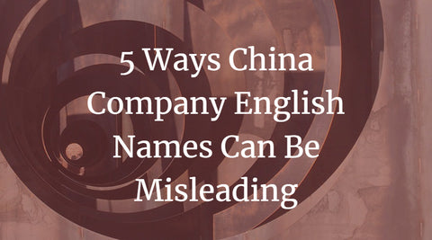 5 Ways China Company English Names Can Be Misleading