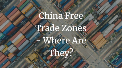 China Free Trade Zones - Where Are They?