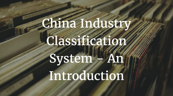 China Industry Classification System - An Introduction