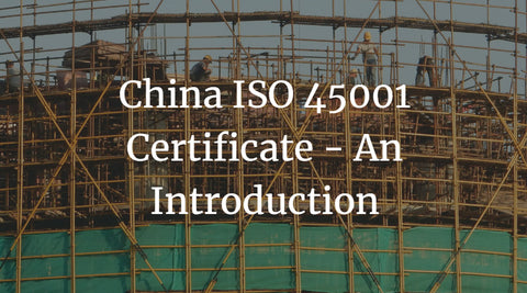 China ISO 45001 Certificate - An Introduction
