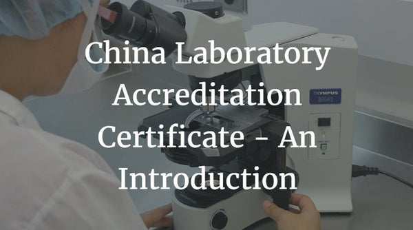 China Laboratory Accreditation Certificate - An Introduction