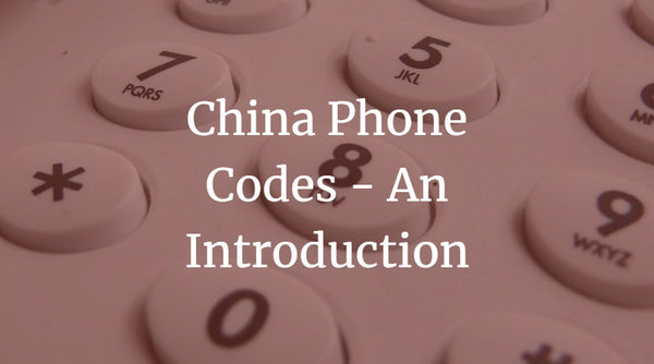 China Phone Codes - An Introduction
