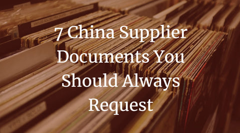 7 China Supplier Documents You Should Always Request