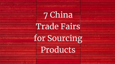 7 China Trade Fairs for Sourcing Products
