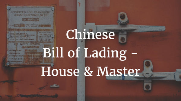 Chinese Bill of Lading - House & Master