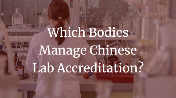 Which Bodies Manage Chinese Lab Accreditation?