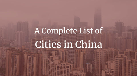 A Complete List of Cities in China
