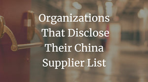 Organizations That Disclose Their China Supplier List