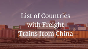 List of Countries with Freight Trains from China