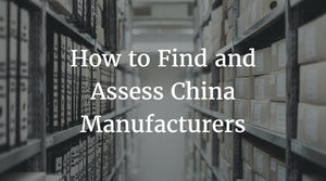 Find and Assess China Manufacturers