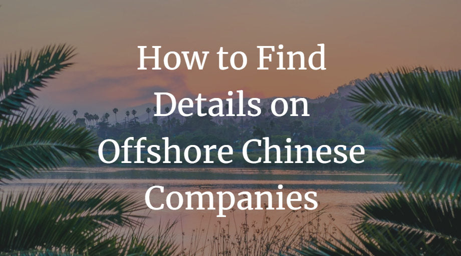 How to Find Details on Offshore Chinese Companies