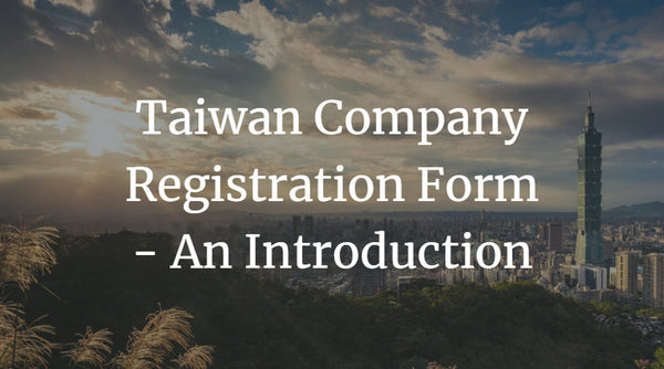 Taiwan Company Registration Form - An Introduction