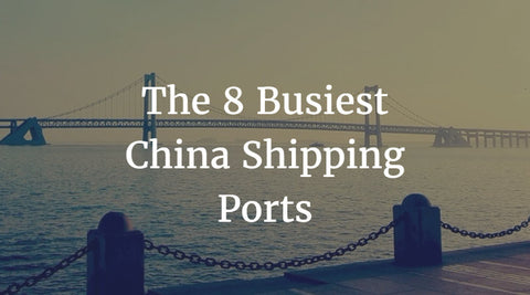 The 8 Busiest China Shipping Ports