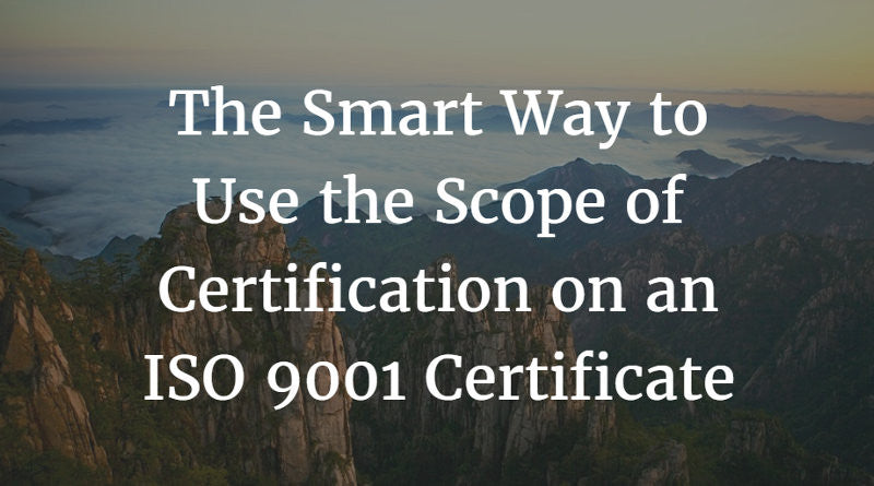 The Smart Way To Use The Scope Of Certification On Iso9001 Certificate