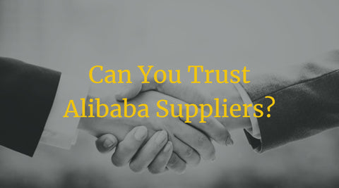 Can You Trust Alibaba Suppliers?
