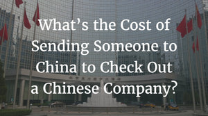 Cost of Sending Someone to China