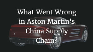 Aston Martin's China Supply Chain