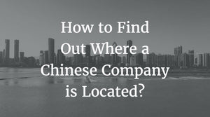 Where a Chinese Company is Located