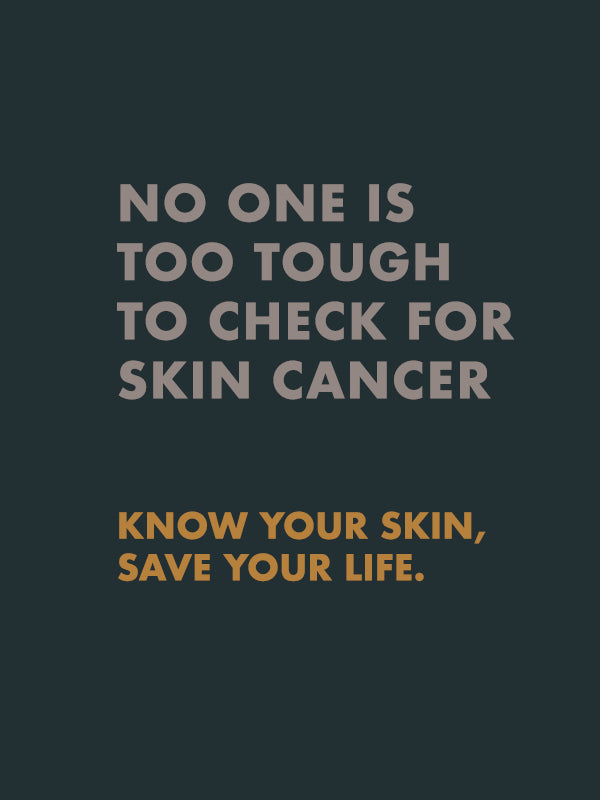 No one is too tough to check for skin cancer (Wallet Card)