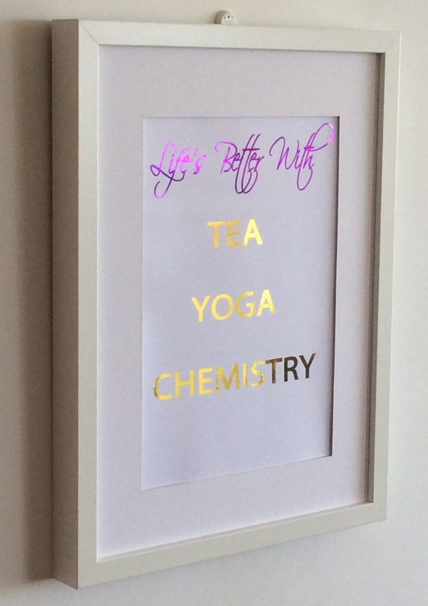 Life is better with tea yoga and chemistry
