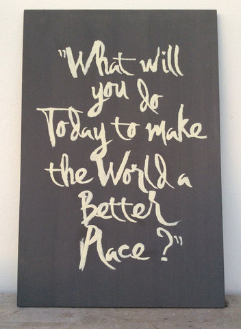 What will you do today to make the world a better place