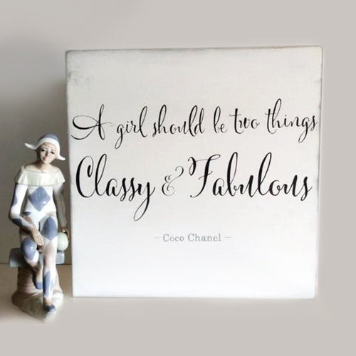 buy A Girl Should Be Two Things Classy And Fabulous | Coco Chanel Quote for $40.00