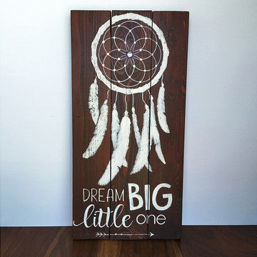 Handpainted reclaimed wood sign Stained dark brown white words Dream Big Little One