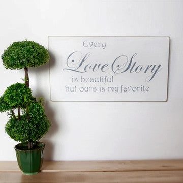 buy Every Love Story Is Beautiful But Ours Is My Favorite | Vintage Wood Hand-Painted Sign for $29.95