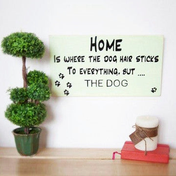 buy Home Is Where The Dog Hair Sticks To Everything But The Dog | Great Gift For Dog Lovers for $17.95