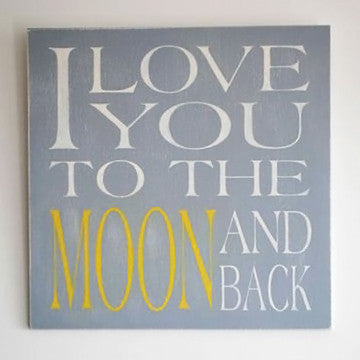 Grey White Yellow wall art sign, I love you to the moon and back