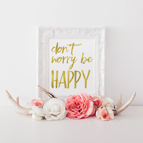 buy Don't Worry Be Happy Gold Foil Print for $14.95