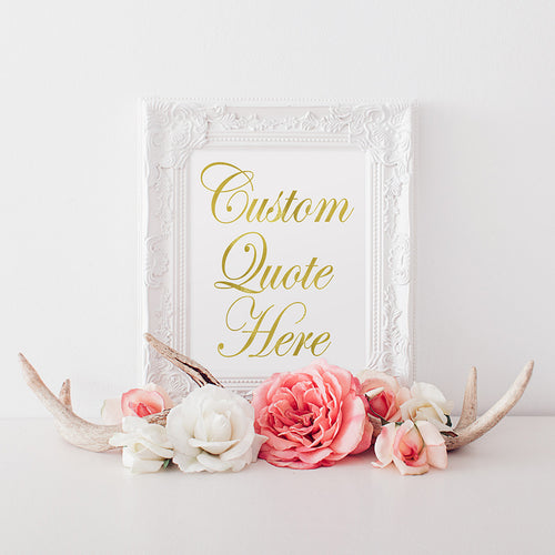 buy Gold Foil Print | Your Custom Quote | Personalized Quote | Customized Quote | Quote Of Your Choice for $14.95