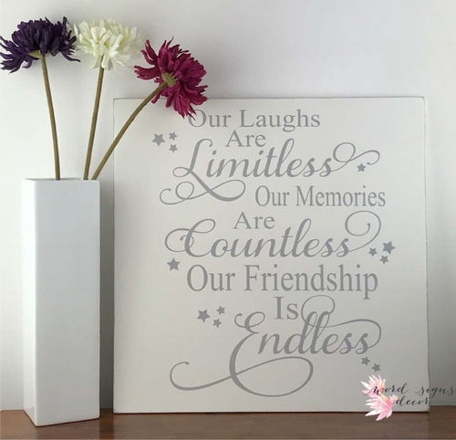 Friends Gift - Our Laughs are Limitless