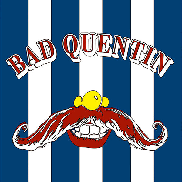 BAD QUENTIN