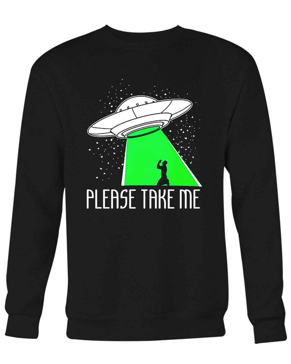Please Take Me Ufo Aliens Extraterrestrial Space Sweater