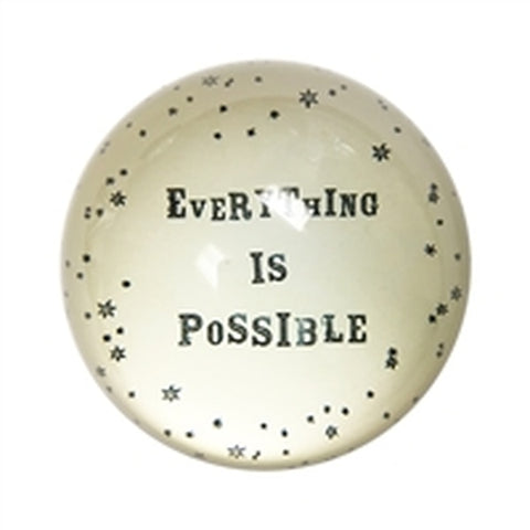 Everthing is Possible Paper Weight