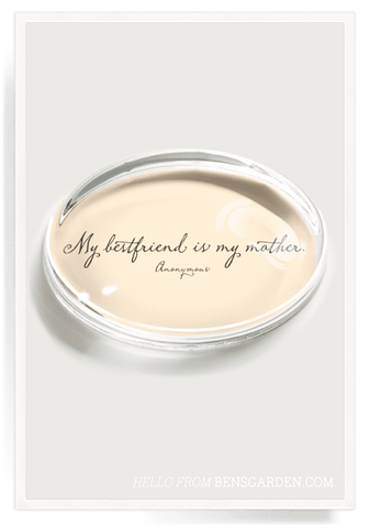 My Best Friend is My Mother - Paperweight