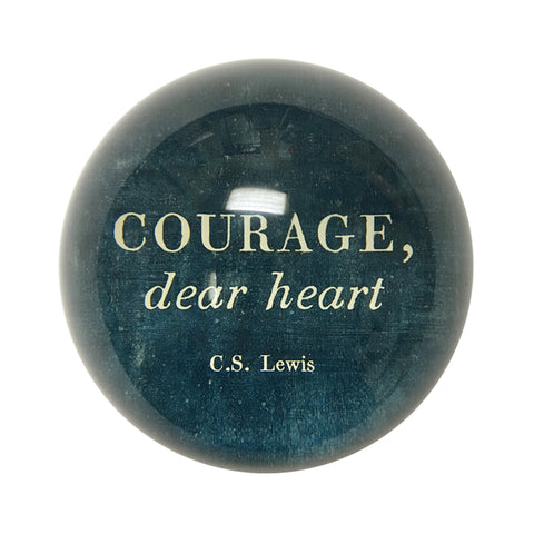 Courage, Dear Heart Paper Weight