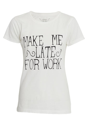 Make me late for work Tee