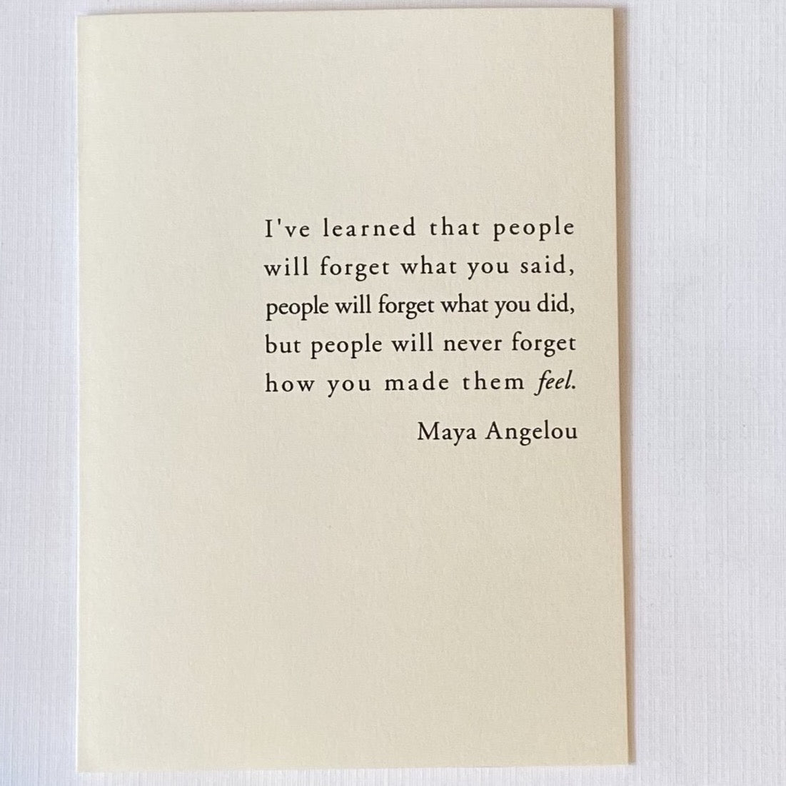 Maya Angelou Feel Quote Card