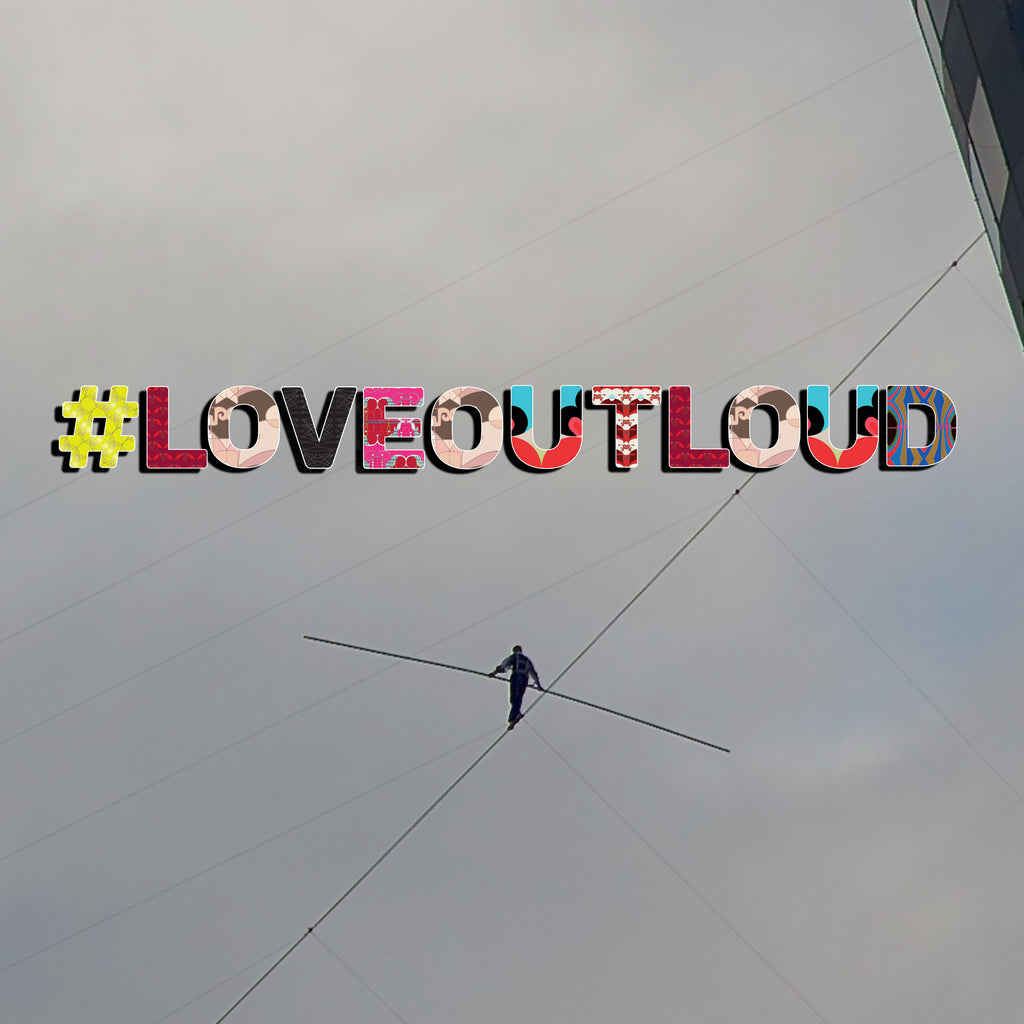 WHAT IS #LoveOutLoud?