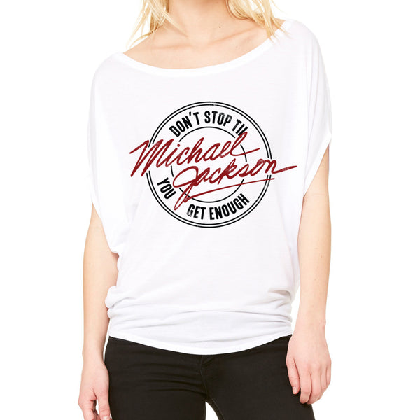 Don't Stop Til You Get Enough Women's Flowy Tee